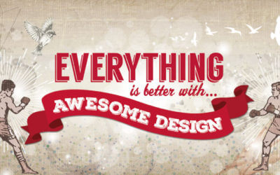 Everything is better with AWESOME DESIGN!